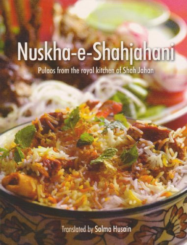 9788129111364: Nuskha -e- Shahjahani - Pulaos from the Royal Kitchen of Shah Jahan