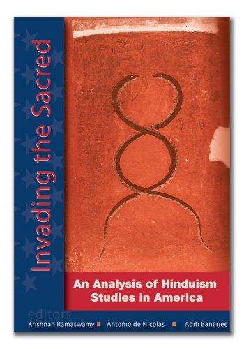 Invading the Sacred: An Analysis of Hinduism: Krishnan Ramaswamy; Antonio