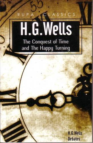 9788129112194: The Conquest of Time and the Happy Turning