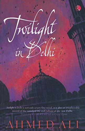 9788129112514: Twilight in Delhi: A Novel
