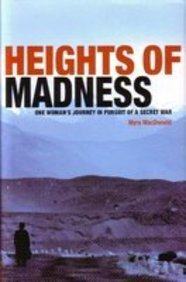 9788129112866: Heights of Madness: One Women`s Journey in Pursuit of a Secret War