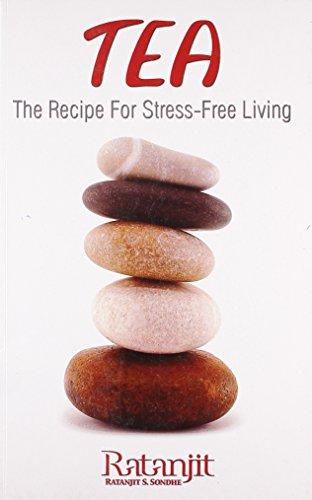 9788129114143: Tea The Recipe for Stress Free Living