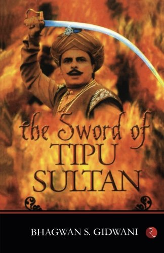 9788129114754: The Sword of Tipu Sultan