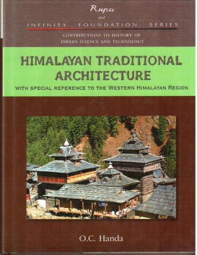 Himalayan Traditional Architecture: with Special Reference to the Western Himalayan Region: Handa, ...