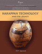 Harappan Technology And Its Legacy: D P Agrawal
