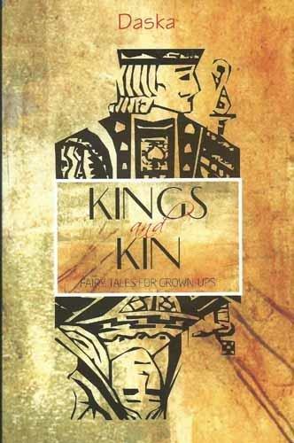 KINGS AND KIN FAIRY TALES FOR GROWN-: DASKA
