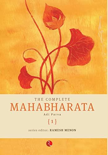 9788129115843: Complete Mahabharata: Adi Parva: v. 1
