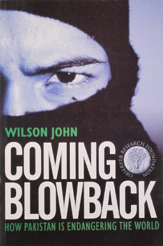 9788129116062: Coming Blowback: How Pakistan is Endangering the World