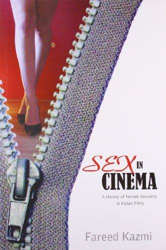 Sex in Cinema A History of Female: Kazmi, Fareed
