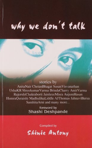 Why We Don`t Talk: Shinie Antony (compiled)