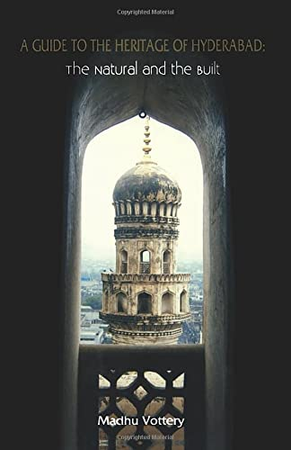 A Guide to the Heritage of Hyderabad: Madhu Vottery