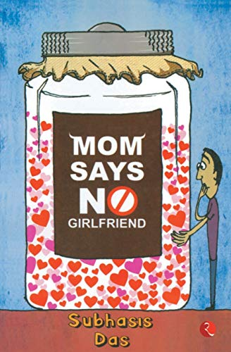 Mom Says no Girl Friend: Subhasis Das