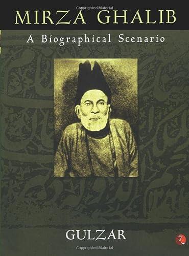 9788129117175: Mirza Ghalib: A Biographical Scenario