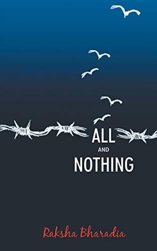 All and Nothing: Raksha Bharadia