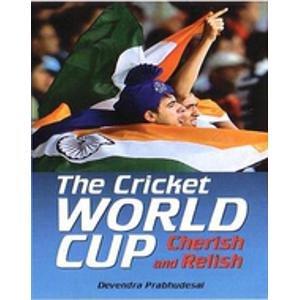 9788129117632: Cricket World Cup: Cherish and Relish