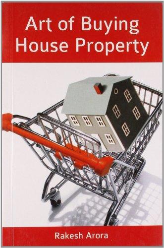 Art of Buying House Property: Rakesh Arora