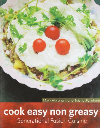 Cook Easy Non-Greasy: Mary Abraham,Taisha Abraham