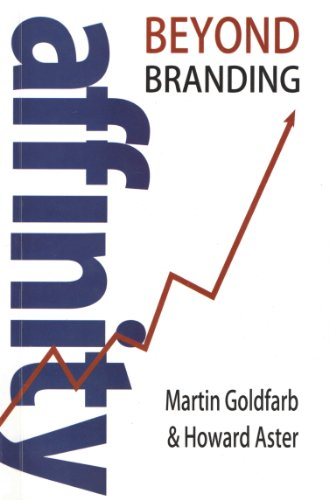 Affinity Beyond Branding: Martin Goldfarb,Howard Aster