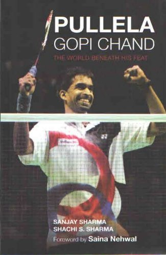 9788129119001: Pullela Gopi Chand: The World Beneath His Feat