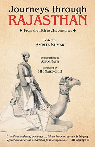 Journeys Through Rajasthan: Amrita kumar (Ed.)