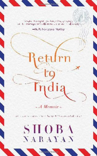 Return to India: A Memoir: Shoba Narayan