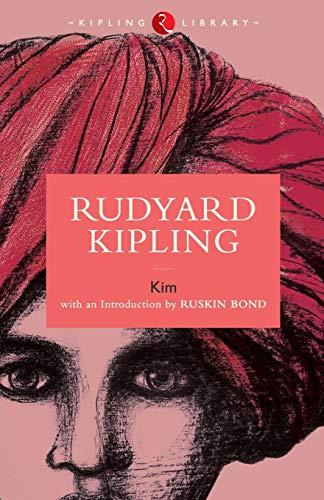 Kim: Rudyard Kipling (Author) & Ruskin Bond (Intro.)