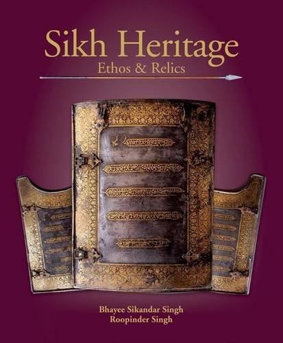 9788129119834: Sikh Heritage: Ethos & Relics