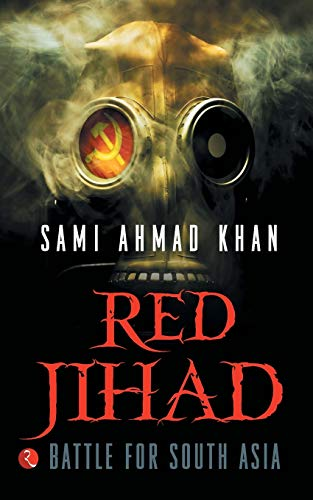 Red Jihad: Battle for South Asia: Khan, Sami Ahmad