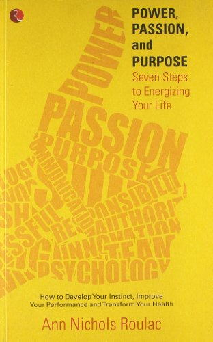 9788129120151: Power, Passion and Purpose: Seven Steps to Energizing Your Life