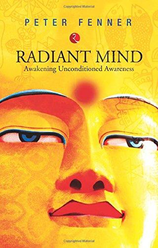 9788129120199: Radiant Mind: Awakening Unconditioned Awareness