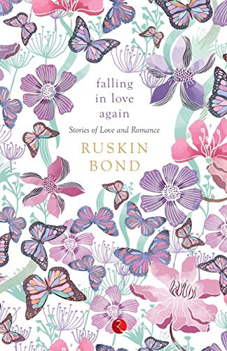 Falling in Love Again: Stories of Love and Romance: Ruskin Bond