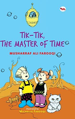Tik-Tik, The Master Of Time: Musharraf Ali Farooqi