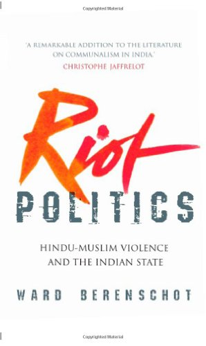 9788129123756: Riot Politics: Hindu-Muslim Violence and the Indian State