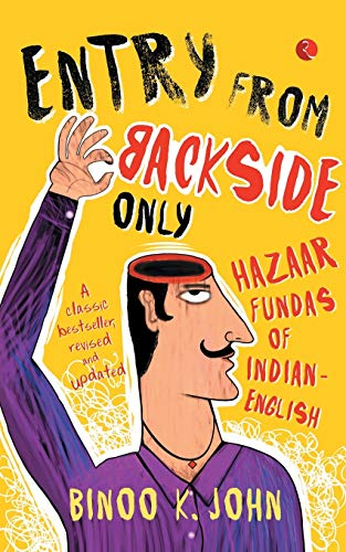 9788129123770: Entry from Backside Only: Hazaar Fundas of Indian-English