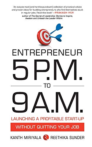 9788129123930: Entrepreneur 5 P.M. to 9 a.M.: Launching a Profitable Start-up without Quitting Your Job