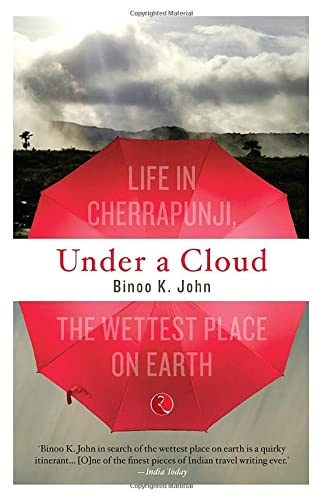 9788129124197: Under A Cloud: Life In Cherrapunji, The Wettest Place On Earth