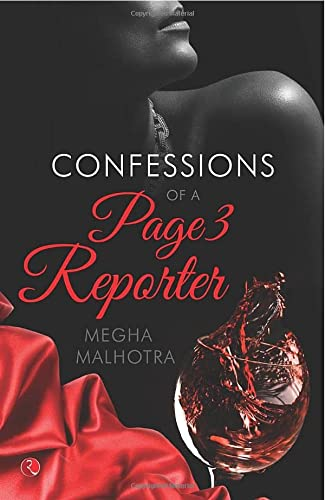Confessions of a Page 3 Reporter: Megha Malhotra