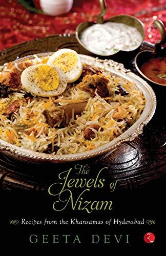 The Jewels of the Nizam : Recipes from the Khansamas of Hyderabad: Geeta Devi