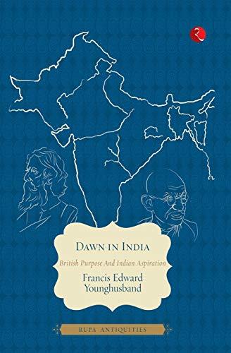 Dawn in India: Francis Edward Younghusband