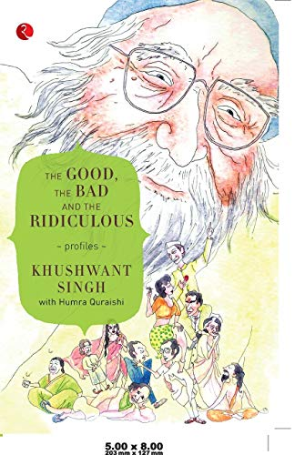 The Good the Bad and the Ridiculous: Humra Quraishi,Khushwant Singh