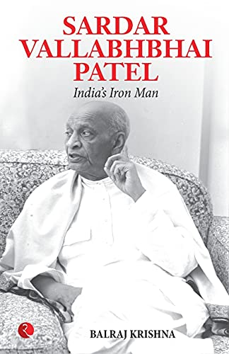 Sardar Vallabhbhai Patel Indias Iron Man: Krishna,Balraj