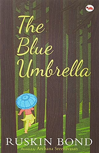 The Blue Umbrella: Ruskin Bond (Author) & Archana Sreenivasan (Illus.)