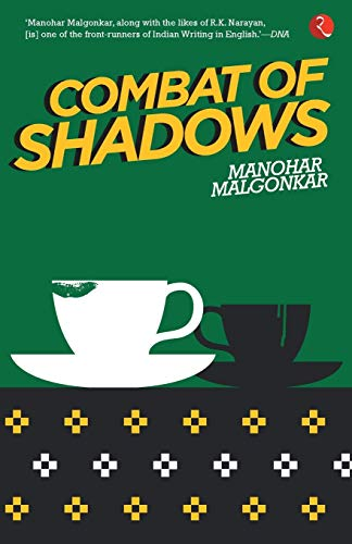 Combat of Shadows: Manohar Malgonkar