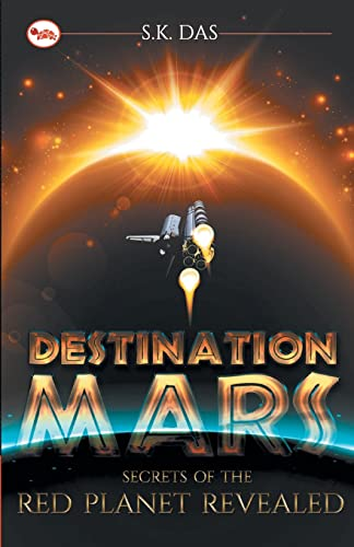9788129129390: Destination Mars: The Secret of the Red Planet Revealed