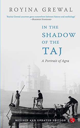 9788129129796: In the Shadow of the Taj;- : A PORTRAIT OF AGRA