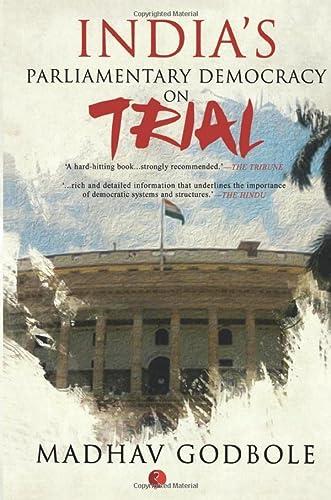 Indias Parliamnetary Democracy on Trial: Madhav Godbole