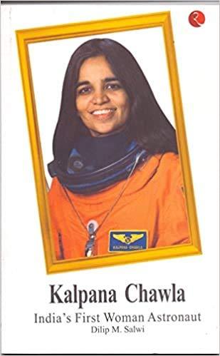 Kalpana Chawla India's First Woman Astronaut: Salwi, Dilip M.