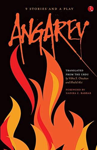 Angarey: 9 Stories and a Play: Sajjad Zahir, Ahmed