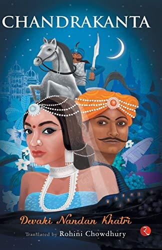 Chandrakanta: Devaki Nandan Khatri