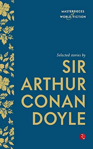 Selected Stories By Sir Arthur Conan Doyle: Doyle, Sir Arthur